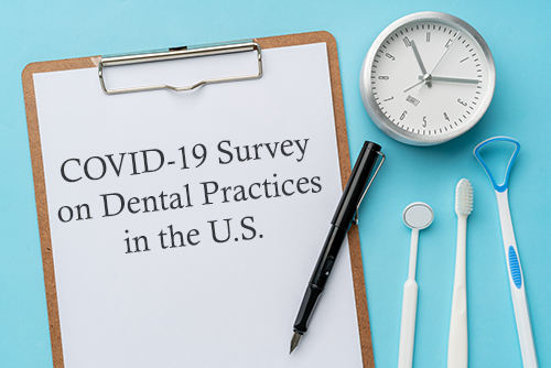 COVID-19 Survey on Dental Practices in the U.S.